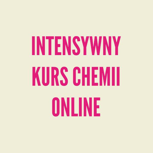 Intensywny kurs chemii online dla maturzystów