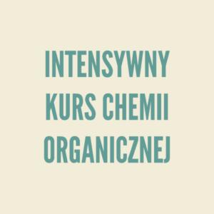 Intensywny kurs chemii organicznej