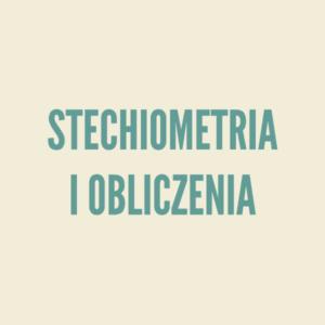 Stechiometria i obliczenia
