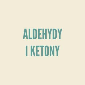 Aldehydy i ketony - teoria i rozwiązywanie zadań.