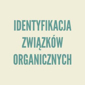 Kurs chemii online - identyfikacja związków organicznych